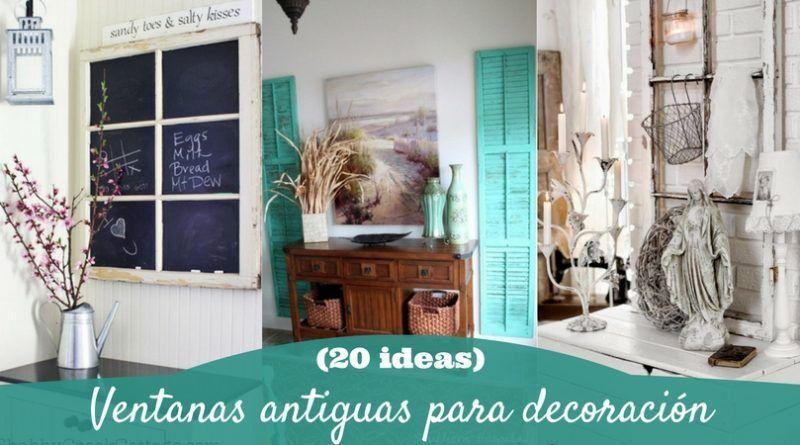Ventanas antiguas para decoración: 20 ideas para reciclar viejas ventanas