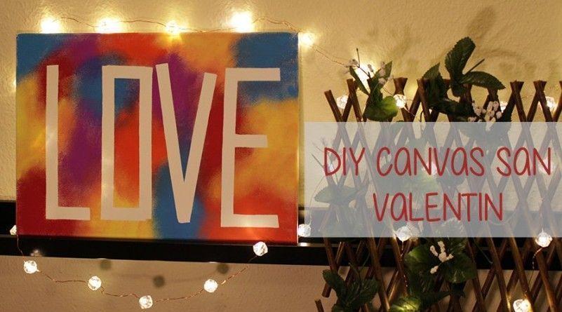 DIY San Valentín: canvas low cost para sorprender a tu pareja
