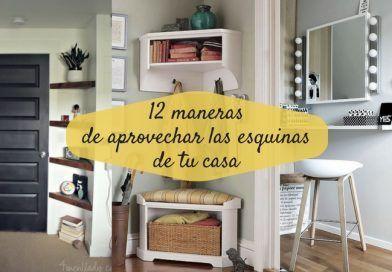 12 maneras de aprovechar las esquinas de tu casa