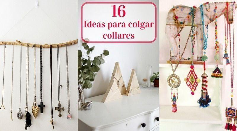 Ideas para colgar collares: 16 proyectos para guardar tus colgantes