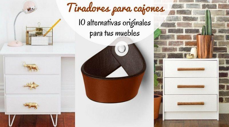 Tiradores para cajones: 10 alternativas originales para tus muebles