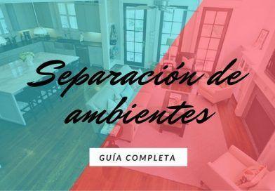 Separación de ambientes: guía completa para separar espacios en tu casa