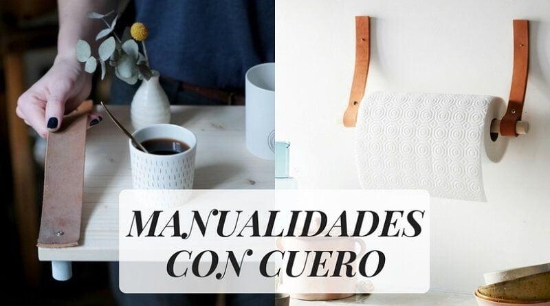 Manualidades con cuero: 14 DIYs útiles y bonitos para tu casa