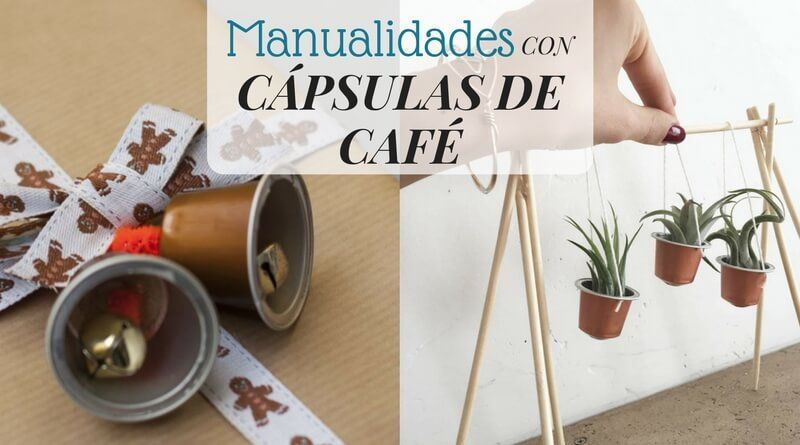 Manualidades con cápsulas de café