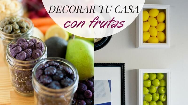 Ideas para decorar tu casa con frutas