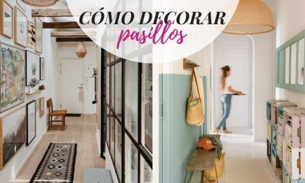 Cómo decorar pasillos: 8 ideas para tu casa