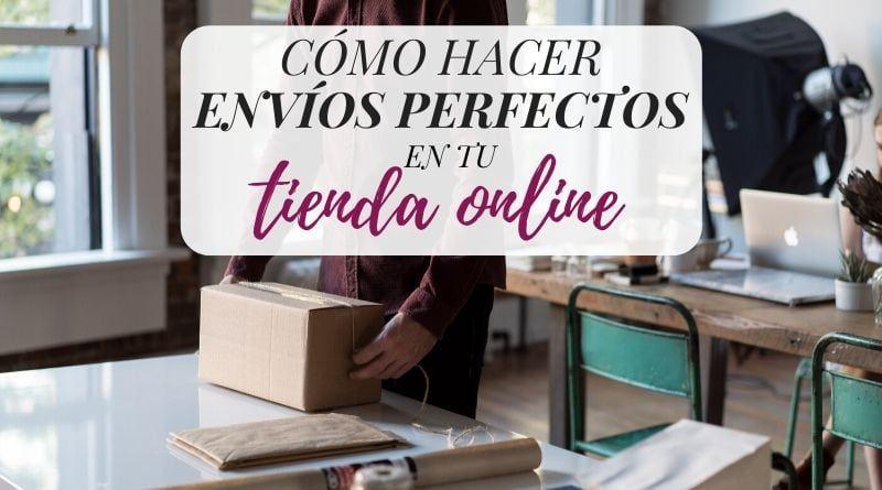 Hacer envíos perfectos en una tienda online