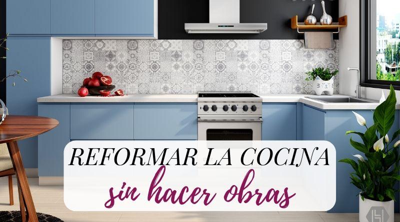 Cómo reformar la cocina sin hacer obras