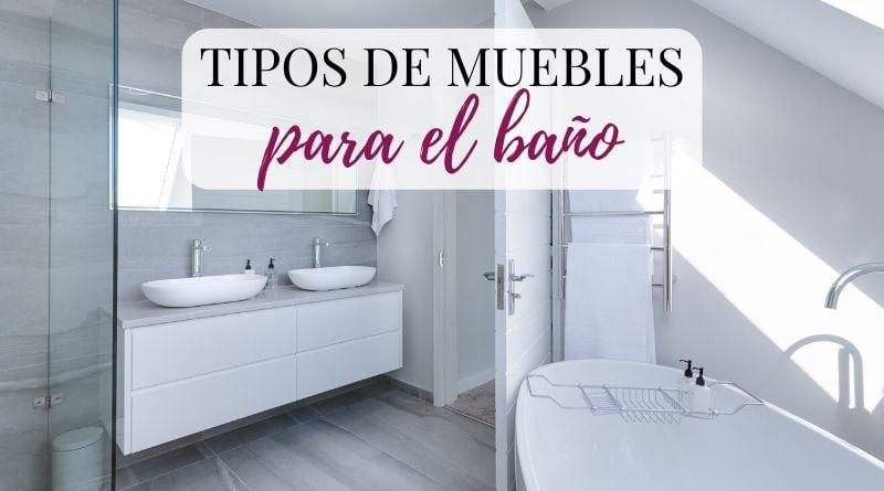 Tipos de muebles para el baño