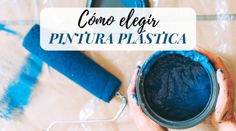Cómo elegir la mejor pintura plastica