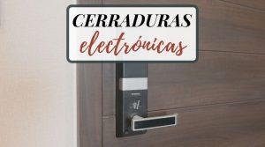 Cuáles son las mejores cerraduras electrónicas