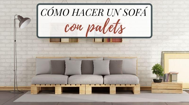 Cómo hacer un sofá con palets