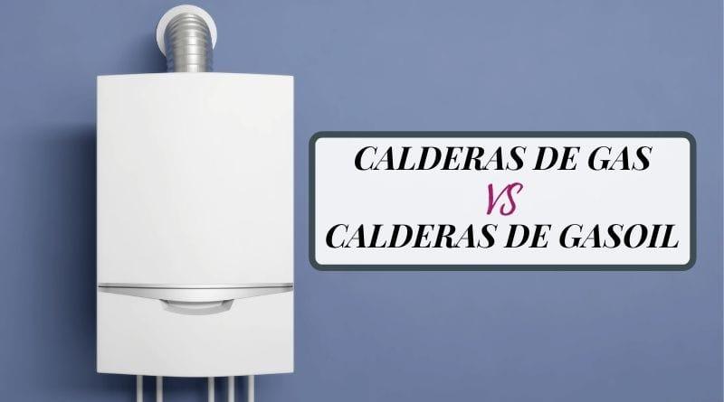 Calderas de gas vs calderas de gasoil