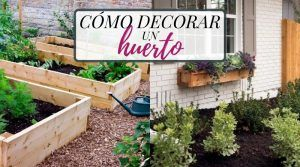Cómo decorar un huerto en el jardin